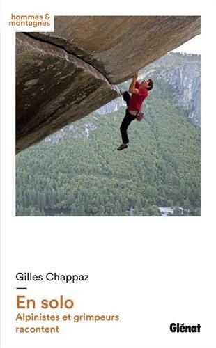 En solo : Alpinistes et grimpeurs racontent