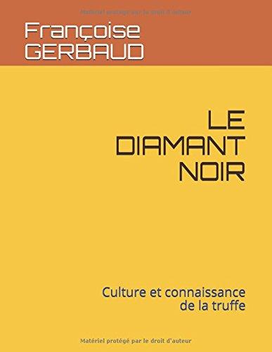 LE DIAMANT NOIR: Culture et connaissance de la truffe