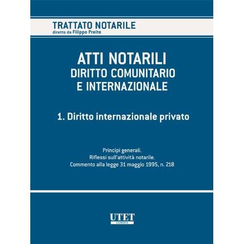 Atti Notarili Nel Diritto Comunitario E Internazionale - Volume 1 (Trattato Notarile)