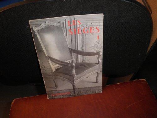 Les sièges; tome 1 : De l'art antique au style Régence; tome 2 : Du style Louis XV au style Restauration: l'art oriental; (2 volumes). Collection : Les arts décoratif.