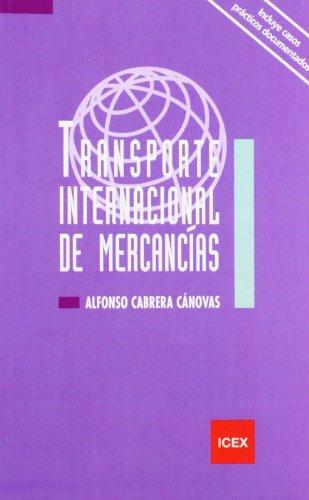 Transporte internacional de mercancías (Manual) por Alfonso Cabrera Cánovas