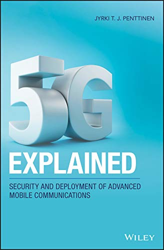 5G Explained: Security and Deployment of Advanced Mobile Communications (English Edition)