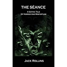 The Seance: A Gothic Tale of Horror and Misfortune