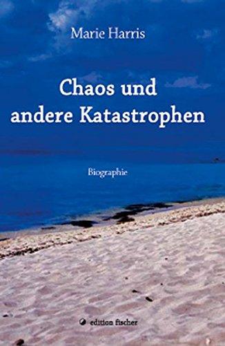 """Chaos und andere Katastrophen """".Biographie"""" (edition fischer)"""