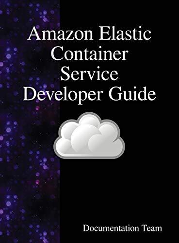 Amazon Elastic Container Service Developer Guide por Development Team