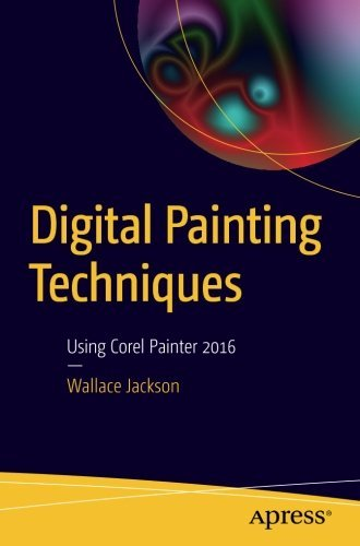 Digital Painting Techniques: Using Corel Painter 2016 by Wallace Jackson (2015-12-18)