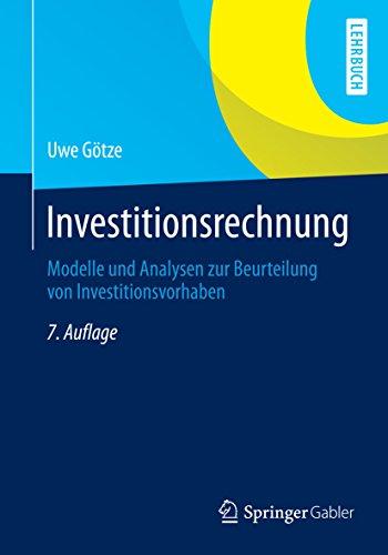 Investitionsrechnung: Modelle und Analysen zur Beurteilung von Investitionsvorhaben (Springer-Lehrbuch) - Modell Analyse Business