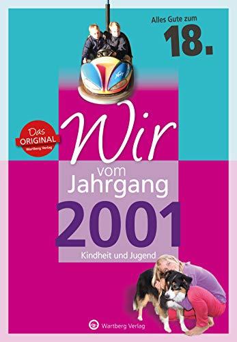 Wir vom Jahrgang 2001 - Kindheit und Jugend (Jahrgangsbände): 18. Geburtstag