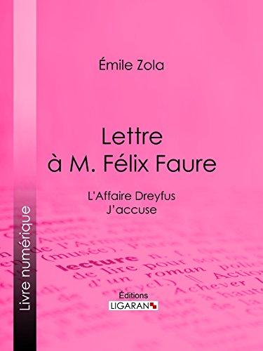 L'Affaire Dreyfus : lettre à M. Félix Faure: J'accuse