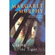 Caging the Tiger by Margaret Murphy (1998-10-23)