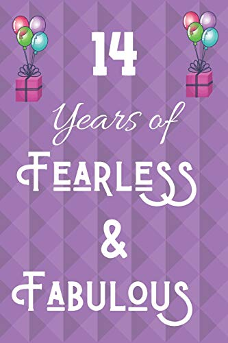 14 Years of Fearless & Fabulous: 14th Birthday Gift Quote Journal / Notebook / Diary (6 x 9 - 110 Blank Lined Pages)