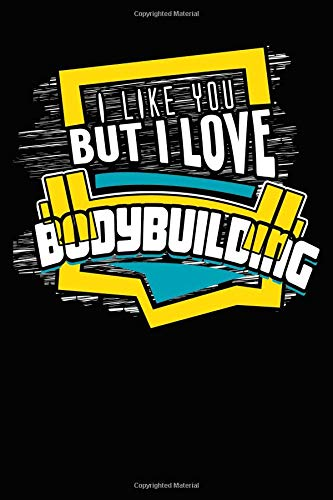 I Like You But I Love Bodybuilding: College Ruled Notebook | Composition Book | Diary | Bodybuilding por Sally James