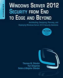 Windows Server 2012 Security from End to Edge and Beyond: Architecting, Designing, Planning, and Deploying Windows Server 2012 Security Solutions.
