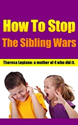 How to Stop the Sibling Wars (English Edition)