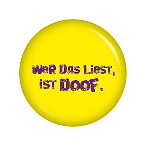 Kiwikatze® Sprüche - Wer das liest ist doof. - 37mm Button Pin Ansteckbutton als Geschenk oder Mitbringsel