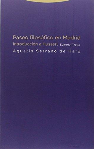 Paseo filosófico en Madrid: Introducción a Husserl (Estructuras y procesos. Filosofía)