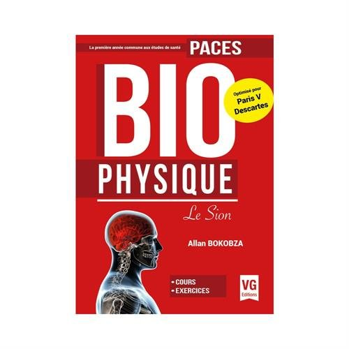 Biophysique : le Sion : PACES : optimisé pour Paris V Descartes / Allan Bokobza.- Paris : Editions Vernazobres-Grego , impr. 2016, [cop. 2016]