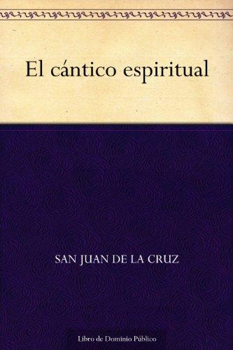 El cántico espiritual (Spanish Edition)