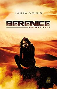 BERENICE, MALGRE ELLE par Jean-Claude Voisin