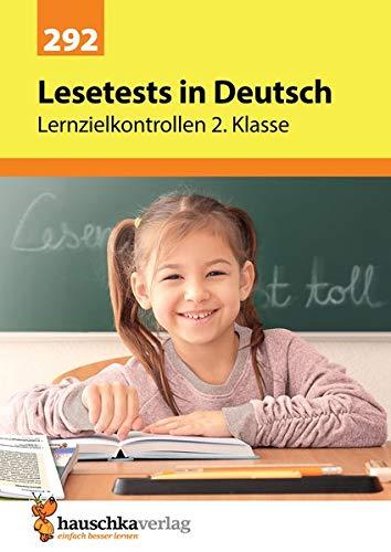Lesetests in Deutsch - Lernzielkontrollen 2. Klasse (Lernzielkontrollen, Tests und Proben, Band 292)