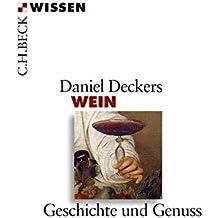 Wein: Geschichte und Genuss (Beck'sche Reihe)