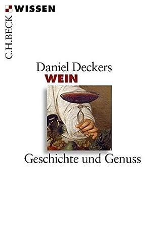 Wein: Geschichte und Genuss (Beck