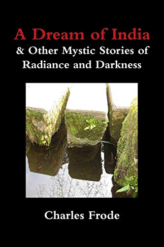 A Dream of India & Other Mystic Stories of Radiance and Darkness