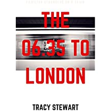 The 06.35 To London: There is no such thing as an ordinary life (Lives on a Train Book 1) (English Edition)