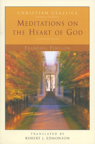 Meditations On The Heart Of God Christian Classics Brewster Mass