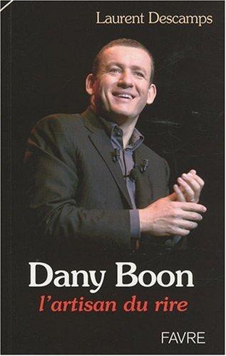 Dany Boon : L'artisan du rire par Laurent Descamps
