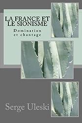 La France et le sionisme: Domination et chantage