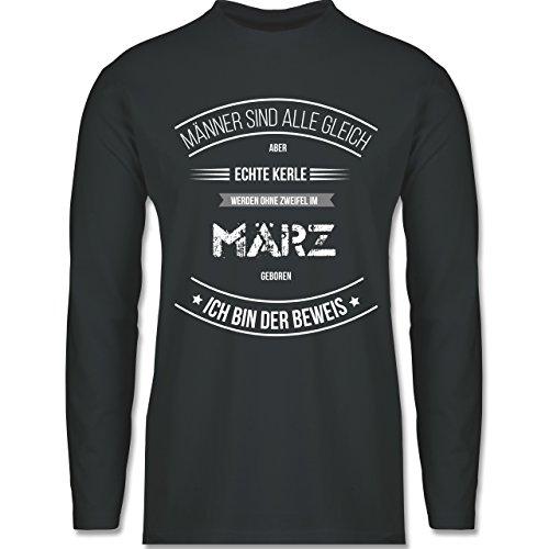 Shirtracer Geburtstag - Echte Kerle Werden IM März Geboren - Herren Langarmshirt Dunkelgrau