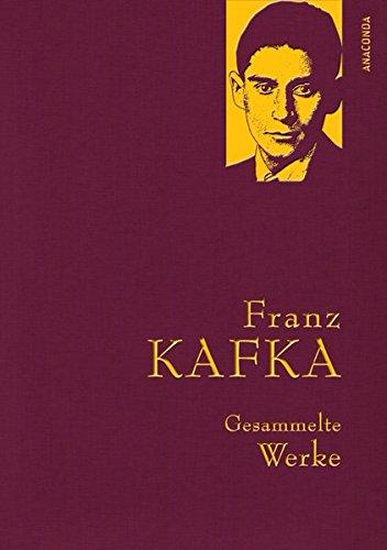 Franz Kafka - Gesammelte Werke (IRIS®-Leinen) (Anaconda Gesammelte Werke)