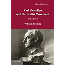Karl Llewellyn and the Realist Movement (Law in Context)