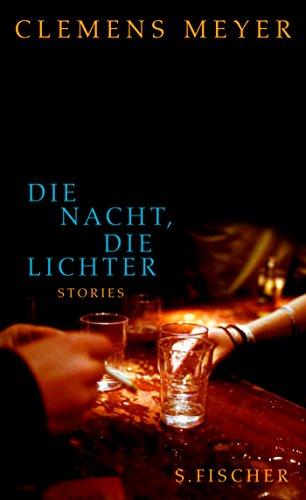 Die Nacht, die Lichter. Stories