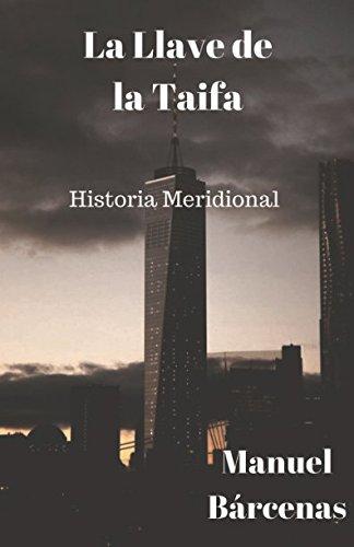 La llave de la taifa: Historia meridional por Manuel Bárcenas