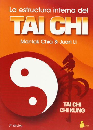 ESTRUCTURA INTERNA DEL TAI CHI, LA (2001) por MANTAK CHIA