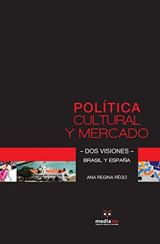 Política Cultural y Mercado: Dos Visiones: Brasil y España