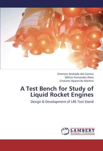 A Test Bench for Study of Liquid Rocket Engines: Design & Development of LRE Test Stand
