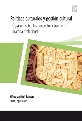 Políticas culturales y gestión cultural (Publicacions de la Càtedra UNESCO) por Alfons Martinell Sempere