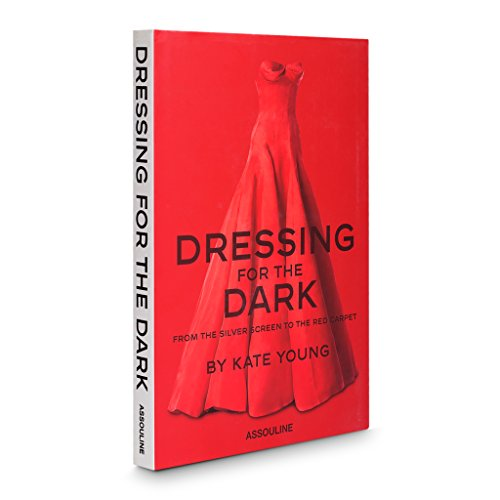 Dressing for the Dark: From the Silver Screen to the Red Carpet (Icons) Dressing In The Dark