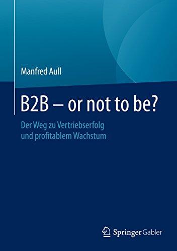 b2b-or-not-to-be-der-weg-zu-vertriebserfolg-und-profitablem-wachstum