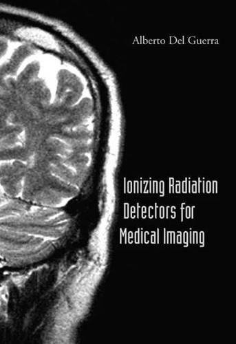 Ionizing Radiation Detectors For Medical Imaging