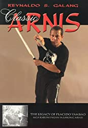Classic Arnis: The Legacy Of Placido Yambao