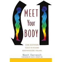 Meet Your Body: CORE Bodywork Tools to Release Bodymindcore Trauma