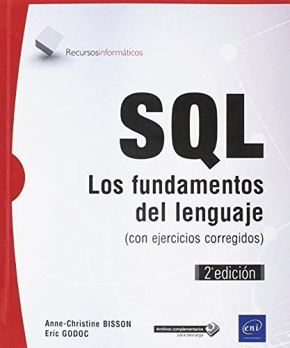 SQL. Los fundamentos del lenguaje (con ejercicios corregidos) - 2ª edición