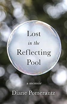 Lost in the Reflecting Pool: A Memoir di [Pomerantz, Diane]