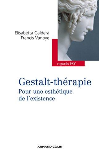 Gestalt-thrapie: Pour une esthtique de l'existence
