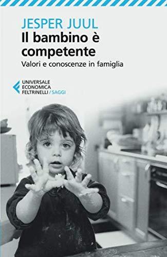 il bambino è competente. valori e conoscenze in famiglia