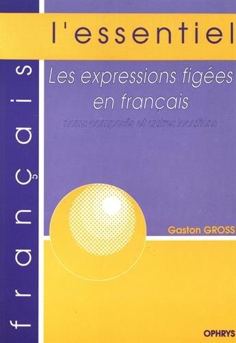 Les expressions figées en français. Noms composés et autres locutions